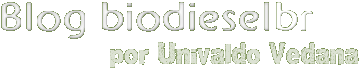 Blog BiodieselBR – por Univaldo Vedana